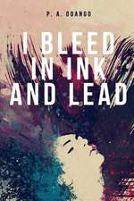 I Bleed in Ink and Lead