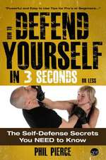 How to Defend Yourself in 3 Seconds (or Less!)