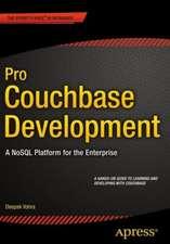 Pro Couchbase Development: A NoSQL Platform for the Enterprise