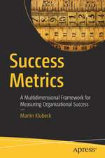 Success Metrics: A Multidimensional Framework for Measuring Organizational Success