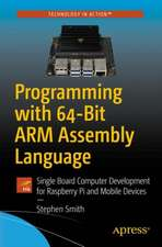Programming with 64-Bit ARM Assembly Language