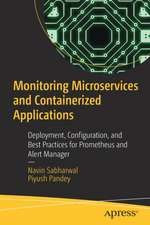 Monitoring Microservices and Containerized Applications