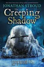 Lockwood & Co., Book Four The Creeping Shadow