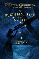 Pirates of the Caribbean: Dead Men Tell No Tales: The Brightest Star in the North: The Adventures of Carina Smyth