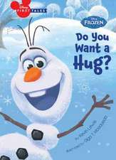 Disney First Tales Disney Frozen Do You Want a Hug?