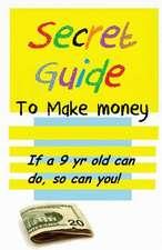 Secret Guide to Make Money