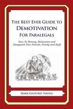The Best Ever Guide to Demotivation for Paralegals