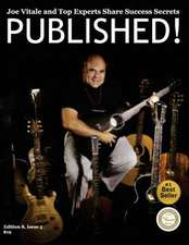 Published! Joe Vitale and Top Authors Share Sucess Secrets