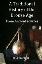 A Traditional History of the Bronze Age