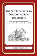 The Best Ever Guide to Demotivation for Soviets