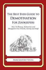 The Best Ever Guide to Demotivation for Zookeepers