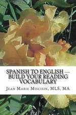 Spanish to English --- Build Your Reading Vocabulary
