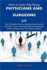 How to Land a Top-Paying Physicians and surgeons Job