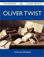 Oliver Twist - The Original Classic Edition