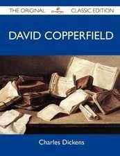 David Copperfield - The Original Classic Edition