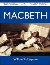 Macbeth - The Original Classic Edition