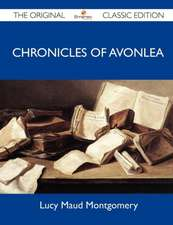 Chronicles of Avonlea - The Original Classic Edition