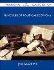 Principles of Political Economy - The Original Classic Edition