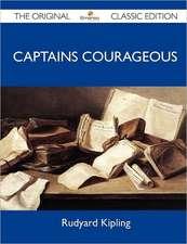 Captains Courageous - The Original Classic Edition
