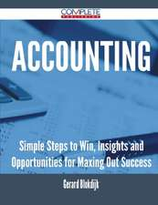 Accounting - Simple Steps to Win, Insights and Opportunities for Maxing Out Success