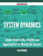 System Dynamics - Simple Steps to Win, Insights and Opportunities for Maxing Out Success
