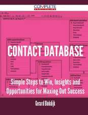Contact Database - Simple Steps to Win, Insights and Opportunities for Maxing Out Success