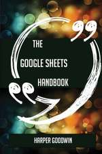 The Google Sheets Handbook - Everything You Need To Know About Google Sheets