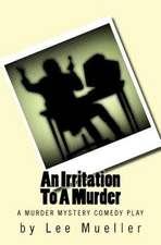 An Irritation to a Murder