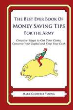 The Best Ever Book of Money Saving Tips for the Army