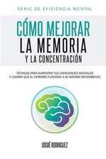 Como Mejorar La Memoria y La Concentracion