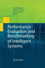 Performance Evaluation and Benchmarking of Intelligent Systems