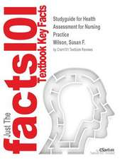 Studyguide for Health Assessment for Nursing Practice by Wilson, Susan F., ISBN 9780323091510