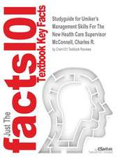 Studyguide for Umiker's Management Skills for the New Health Care Supervisor by McConnell, Charles R., ISBN 9780763766214