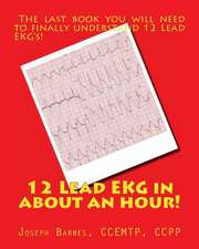 12 Lead EKG in about an Hour!
