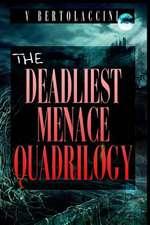 The Deadliest Menace Quadrilogy