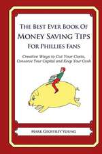 The Best Ever Book of Money Saving Tips for Phillies Fans