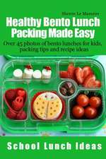Healthy Bento Lunch Packing Made Easy