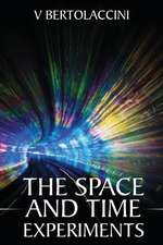 The Space and Time Experiments
