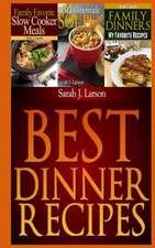 Best Dinner Recipes:  Family Favorite Recipes