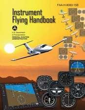 Instrument Flying Handbook (FAA-H-8083-15b) [Black & White Edition]