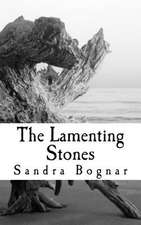 The Lamenting Stones