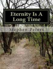 Eternity Is a Long Time