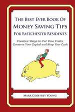 The Best Ever Book of Money Saving Tips for Eastchester Residents