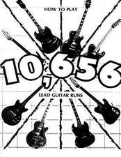 How to Play 10,656 Lead Guitar Runs