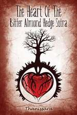 The Heart of the Bitter Almond Hedge Sutra