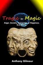 Tragic to Magic