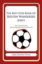 The Best Ever Book of Bolton Wanderers Jokes