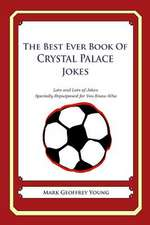 The Best Ever Book of Crystal Palace Jokes