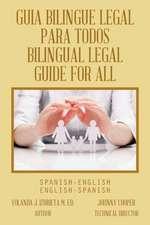 Guia Bilingue Legal Para Todos =:  Spanish-English, English-Spanish