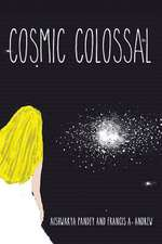Cosmic Colossal